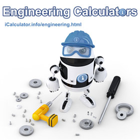 Mechanics, fabrication, stress testing, benchmarking, product construction and material manipulation.. iCalculator provides dedicated free engineering calculators for specific engineering challenges.