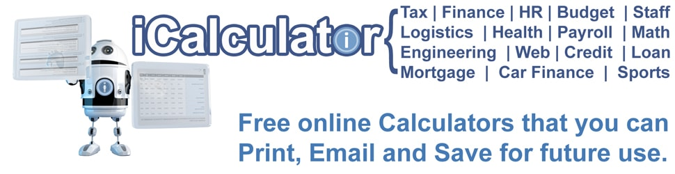 iCalculator : Free Online Calculators. Tax | Finance | Mortgage | Budgeting | Car Finance | Loans | Payroll | HR | Logistics | Engineering... Calculators for everything.