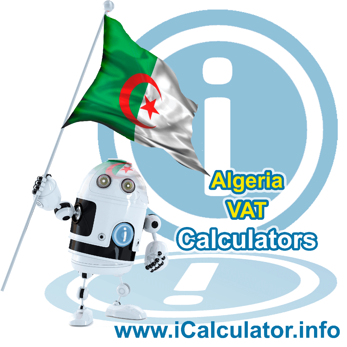 Algeria VAT Calculator. This image shows the Algeria flag and information relating to the VAT formula used for calculating Value Added Tax in Algeria using the Algeria VAT Calculator in 2020