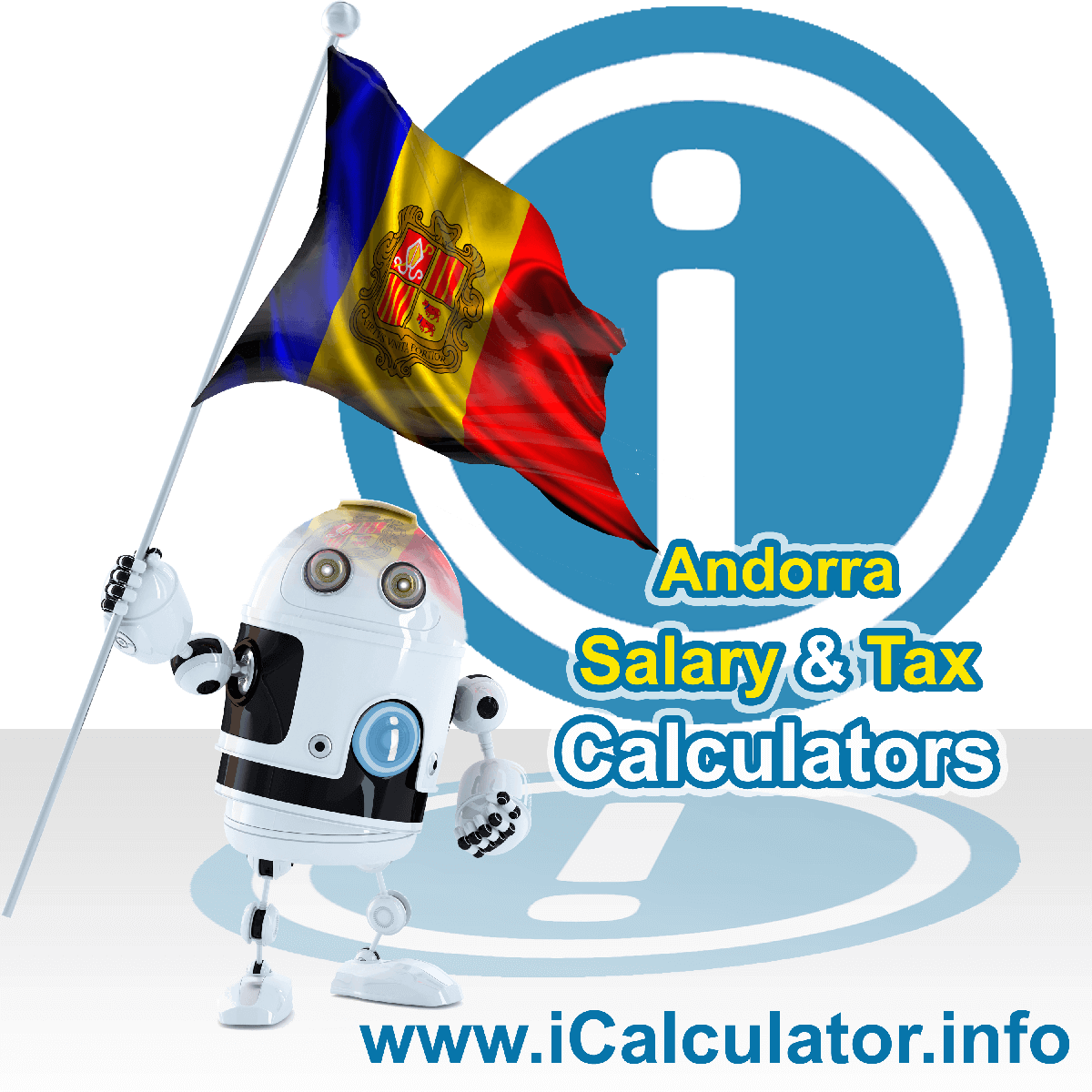 Andorra Wage Calculator. This image shows the Andorra flag and information relating to the tax formula for the Andorra Tax Calculator