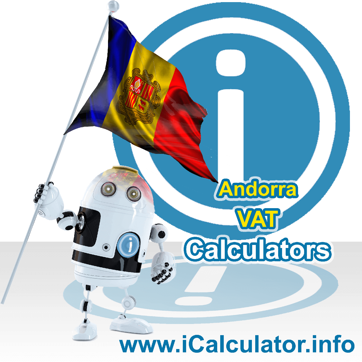 Andorra VAT Calculator. This image shows the Andorra flag and information relating to the VAT formula used for calculating Value Added Tax in Andorra using the Andorra VAT Calculator in 2020