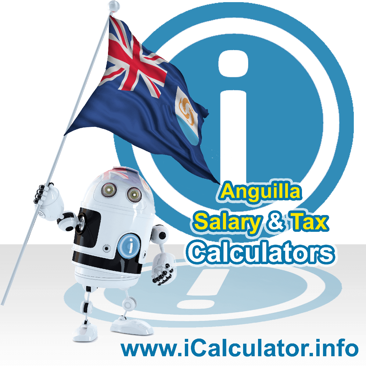 Anguilla Wage Calculator. This image shows the Anguilla flag and information relating to the tax formula for the Anguilla Tax Calculator
