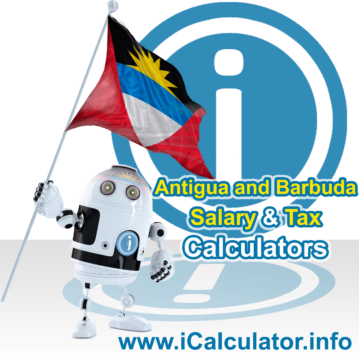 Antigua and Barbuda Wage Calculator. This image shows the Antigua and Barbuda flag and information relating to the tax formula for the Antigua and Barbuda Tax Calculator