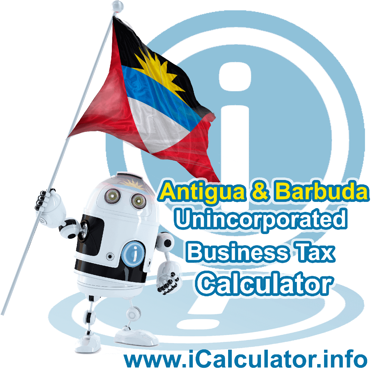 Antigua and Barbuda UBT Calculator 2021. This image shows the Antigua and Barbuda flag and information relating to the tax formula for the Antigua and Barbuda Unincorporated Business Tax Calculator