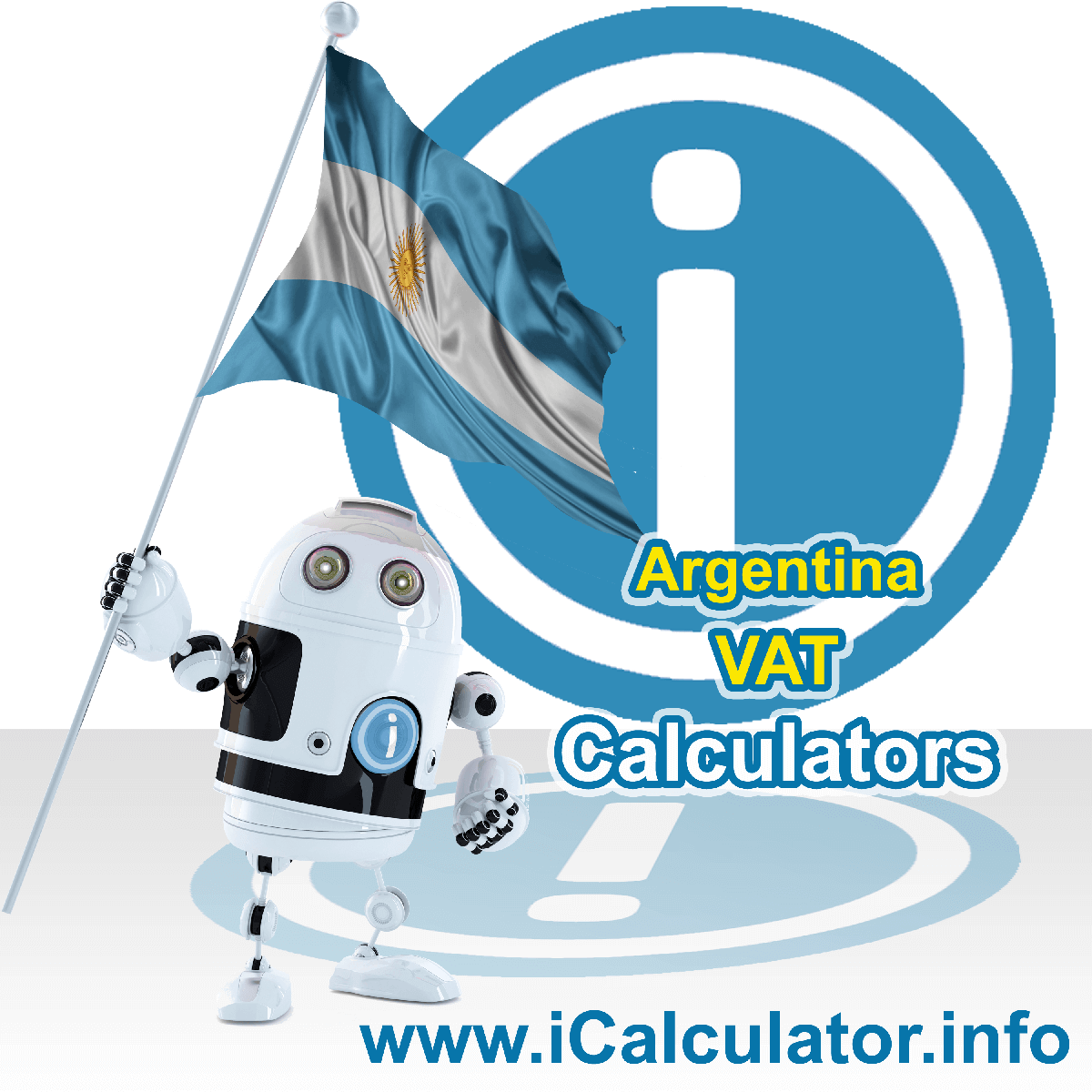 Argentina VAT Calculator. This image shows the Argentina flag and information relating to the VAT formula used for calculating Value Added Tax in Argentina using the Argentina VAT Calculator in 2020