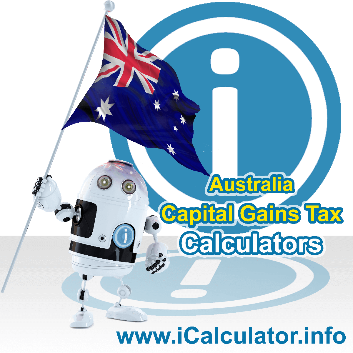 Australia Capital Gains Tax Calculator. This image shows the Australia flag and information relating to the capital gains tax formula used for calculating capital gains tax for individuals, corporations and small business in Australia using the Australia Capital Gains Tax Calculator in 2021