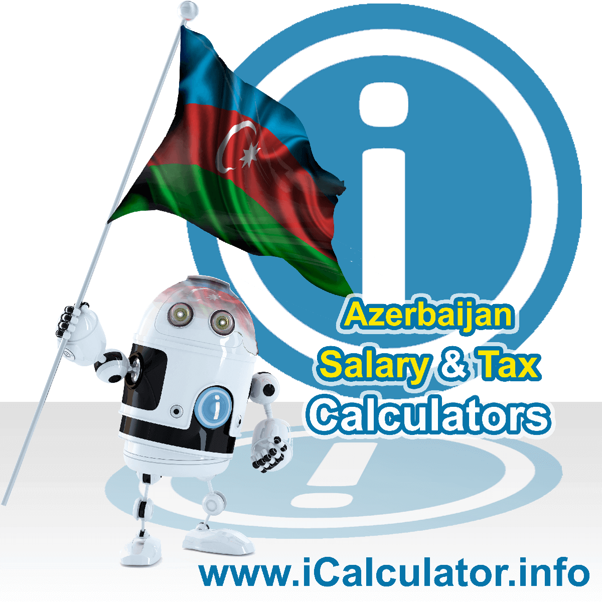 Azerbaijan Wage Calculator. This image shows the Azerbaijan flag and information relating to the tax formula for the Azerbaijan Tax Calculator