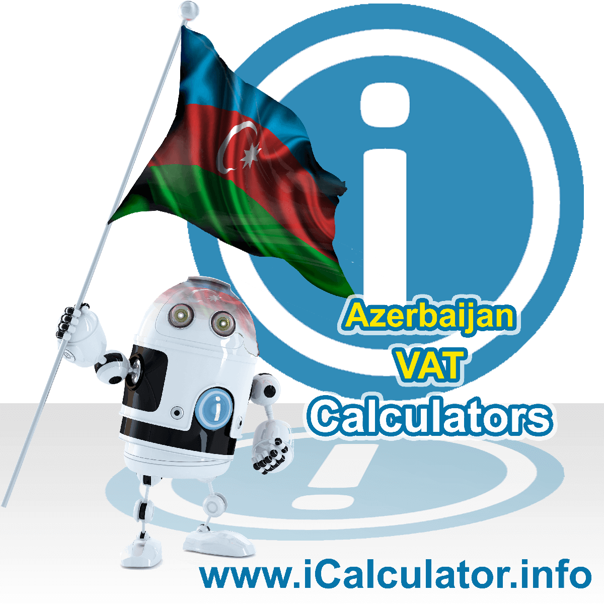 Azerbaijan VAT Calculator. This image shows the Azerbaijan flag and information relating to the VAT formula used for calculating Value Added Tax in Azerbaijan using the Azerbaijan VAT Calculator in 2020