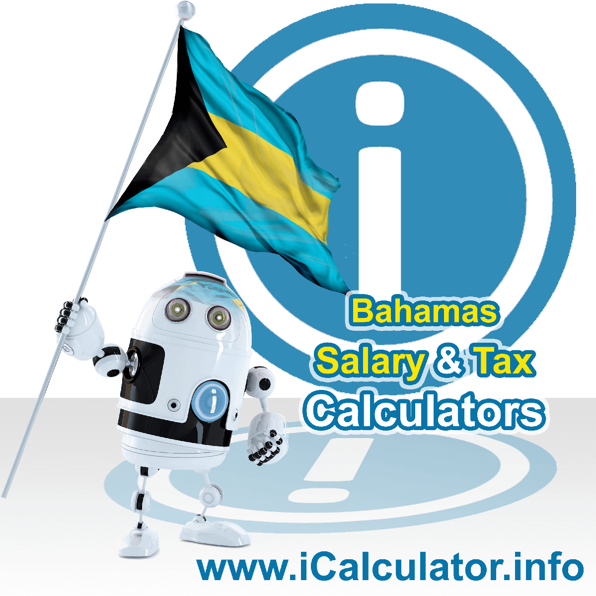Bahamas Tax Calculator. This image shows the Bahamas flag and information relating to the tax formula for the Bahamas Salary Calculator