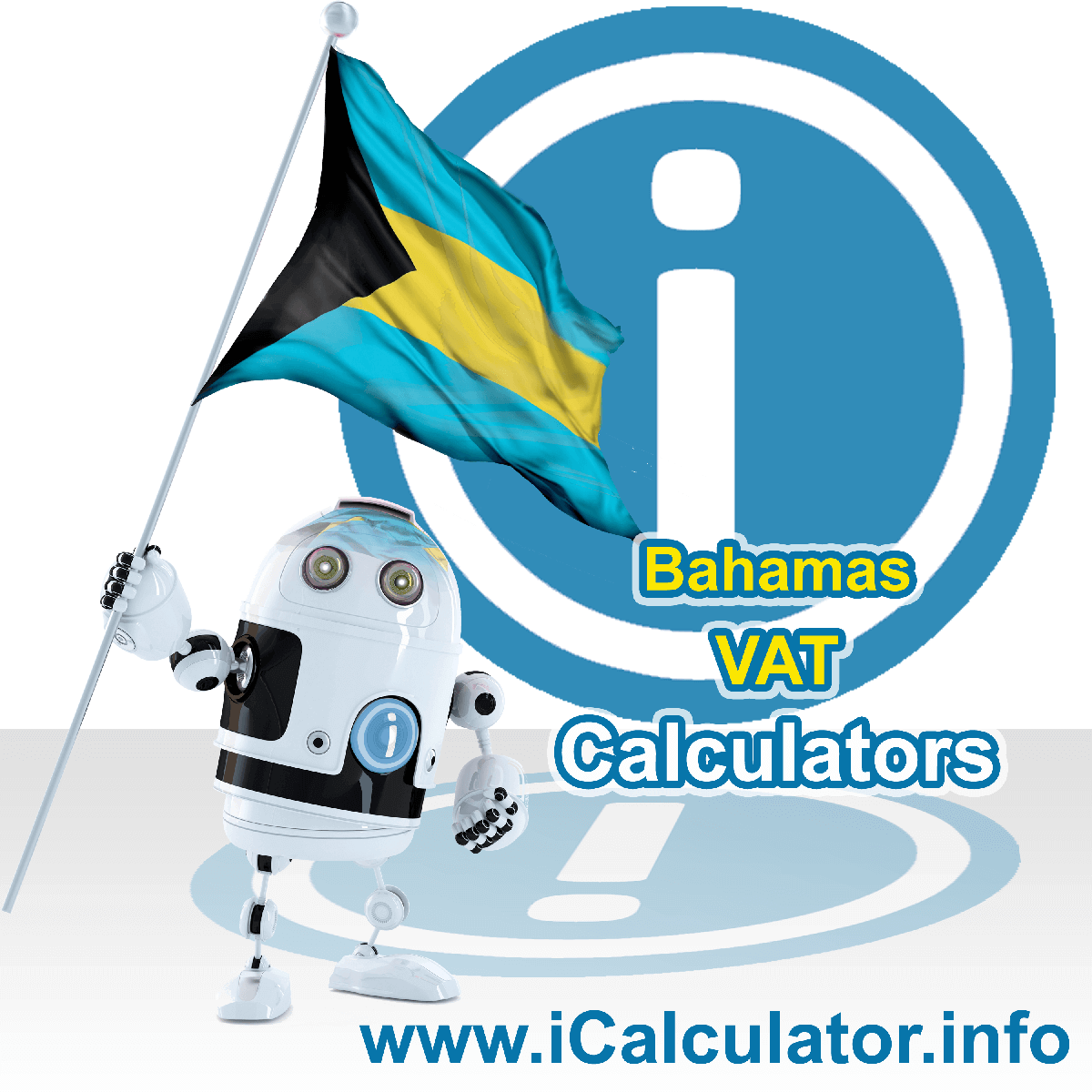 Bahamas VAT Calculator. This image shows the Bahamas flag and information relating to the VAT formula used for calculating Value Added Tax in Bahamas using the Bahamas VAT Calculator in 2021