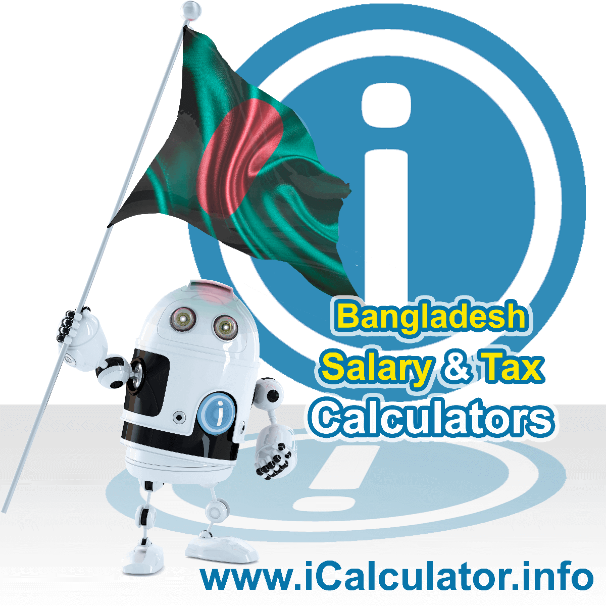 Bangladesh Salary Calculator. This image shows the Bangladeshese flag and information relating to the tax formula for the Bangladesh Tax Calculator