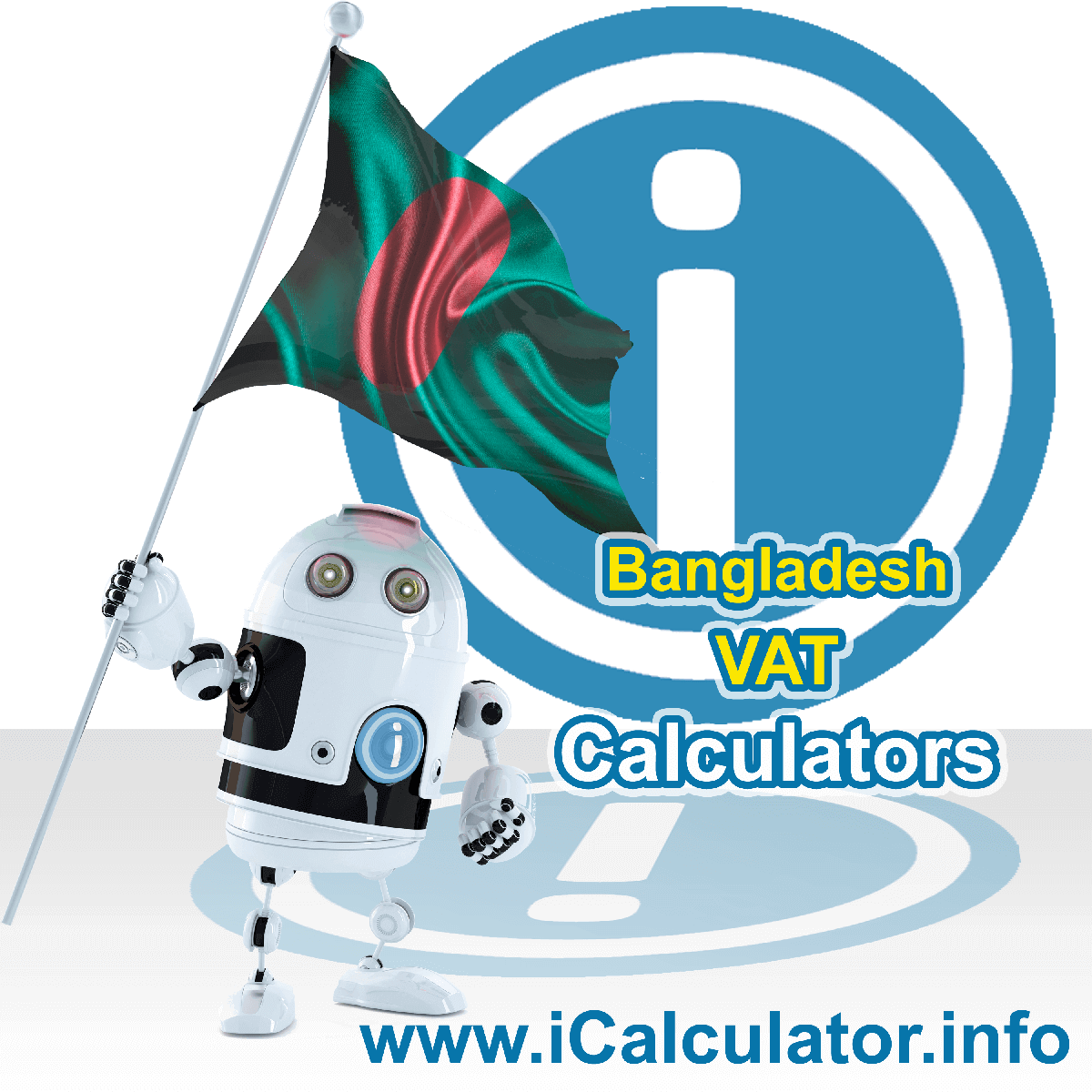 Bangladesh VAT Calculator. This image shows the Bangladesh flag and information relating to the VAT formula used for calculating Value Added Tax in Bangladesh using the Bangladesh VAT Calculator in 2020