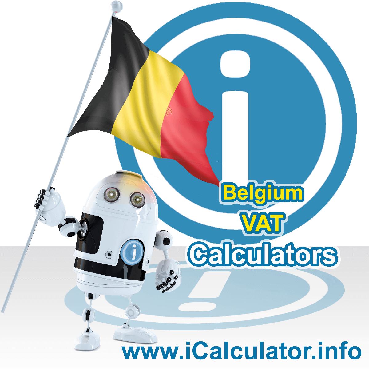 Belgium VAT Calculator. This image shows the Belgium flag and information relating to the VAT formula used for calculating Value Added Tax in Belgium using the Belgium VAT Calculator in 2021