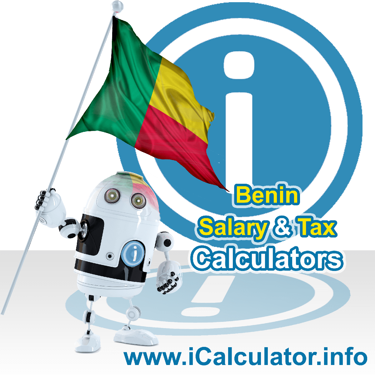 Benin Wage Calculator. This image shows the Benin flag and information relating to the tax formula for the Benin Tax Calculator