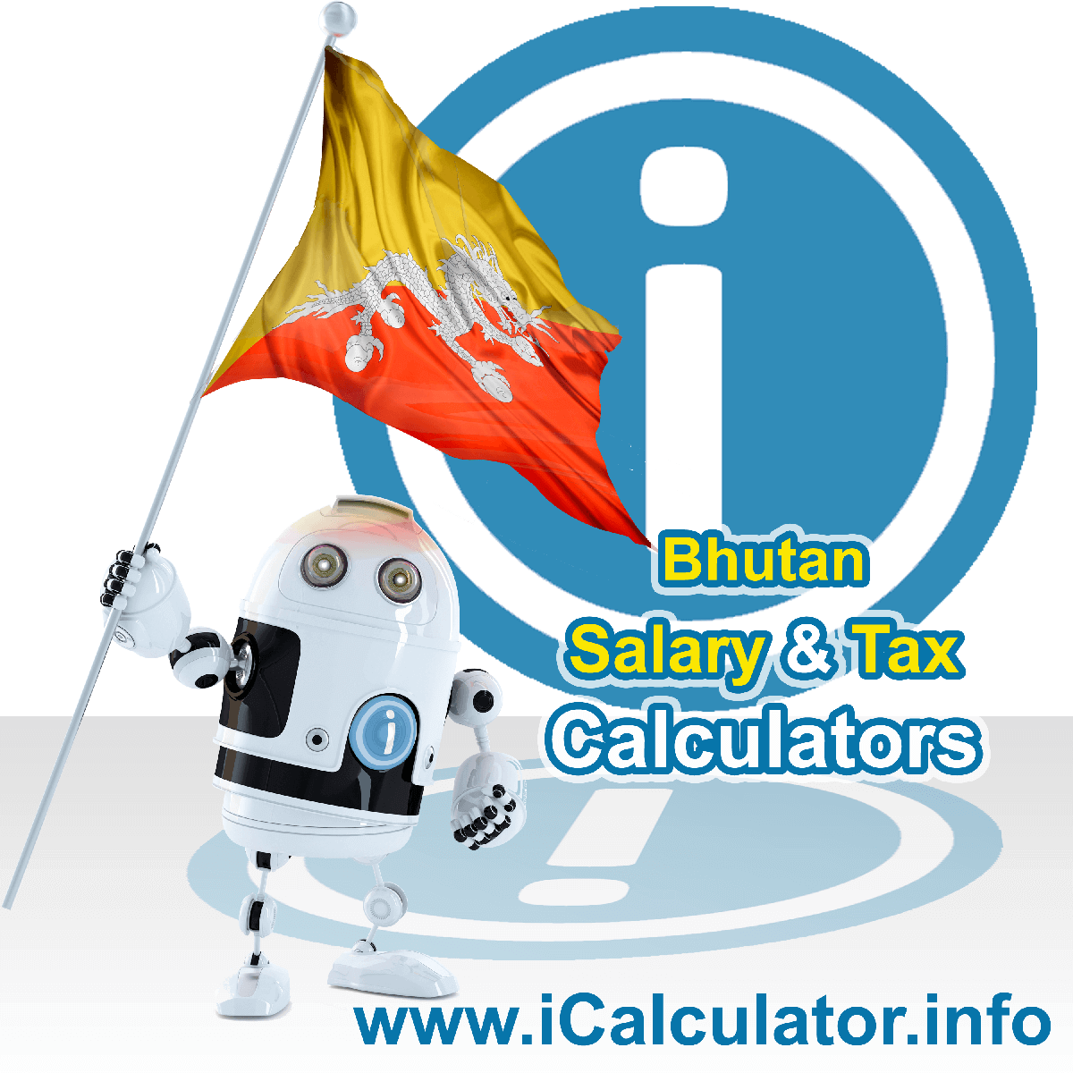 Bhutan Wage Calculator. This image shows the Bhutan flag and information relating to the tax formula for the Bhutan Tax Calculator