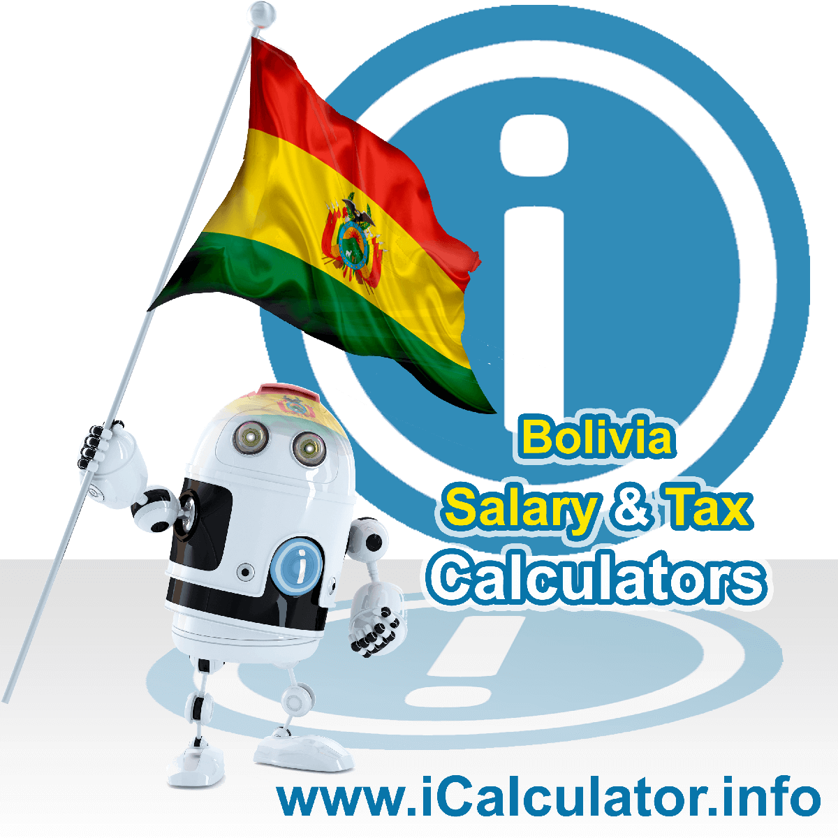 Bolivia Salary Calculator. This image shows the Boliviaese flag and information relating to the tax formula for the Bolivia Tax Calculator
