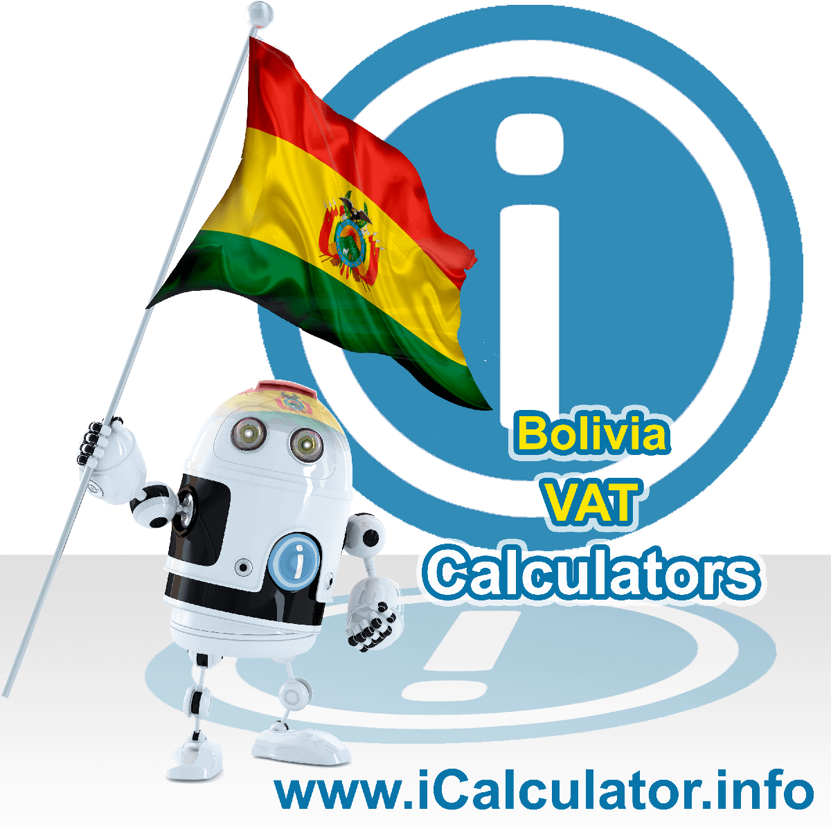 Bolivia VAT Calculator. This image shows the Bolivia flag and information relating to the VAT formula used for calculating Value Added Tax in Bolivia using the Bolivia VAT Calculator in 2020