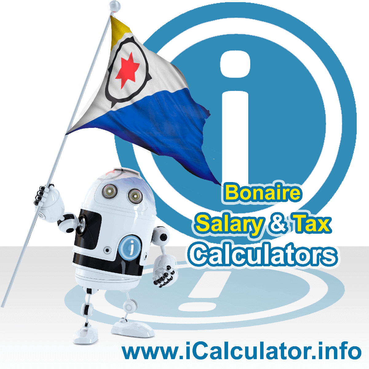 Bonaire Wage Calculator. This image shows the Bonaire flag and information relating to the tax formula for the Bonaire Tax Calculator