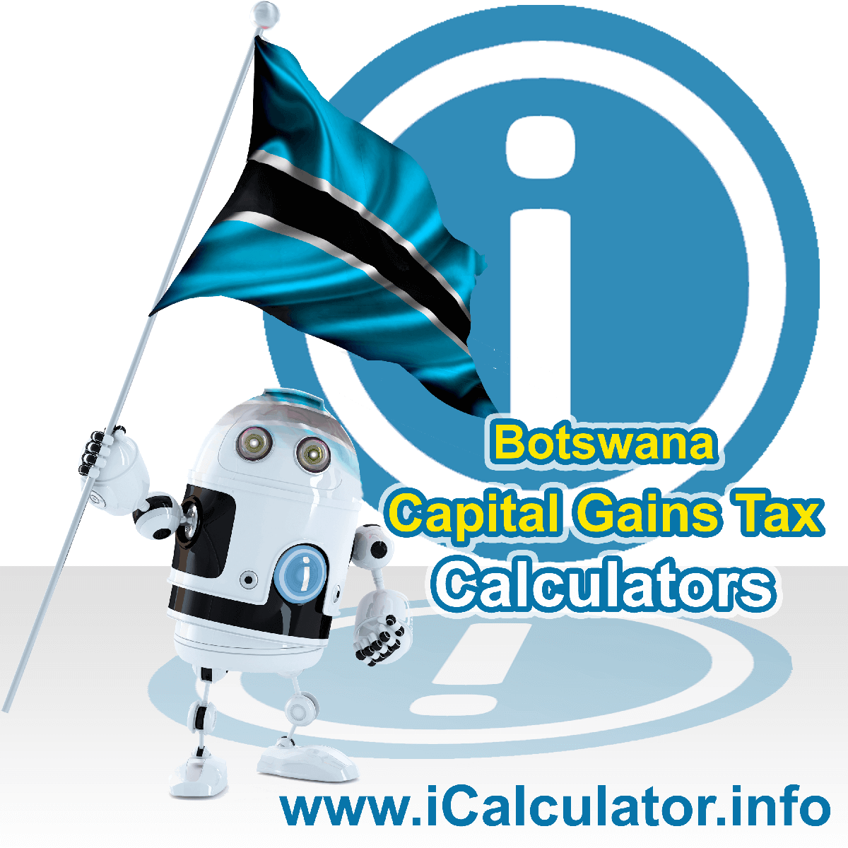 Botswana CGT Calculator. This image shows the Botswana flag and information relating to the capital gains tax formula used for calculating capital gains Tax in Botswana using the Botswana CGT Calculator in 2020