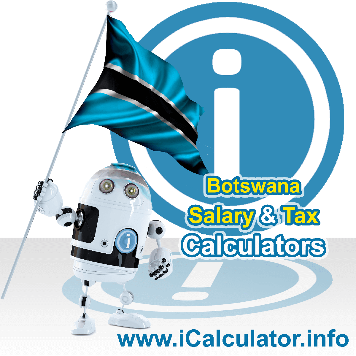 Botswana Tax Calculator. This image shows the Botswana flag and information relating to the tax formula for the Botswana Salary Calculator