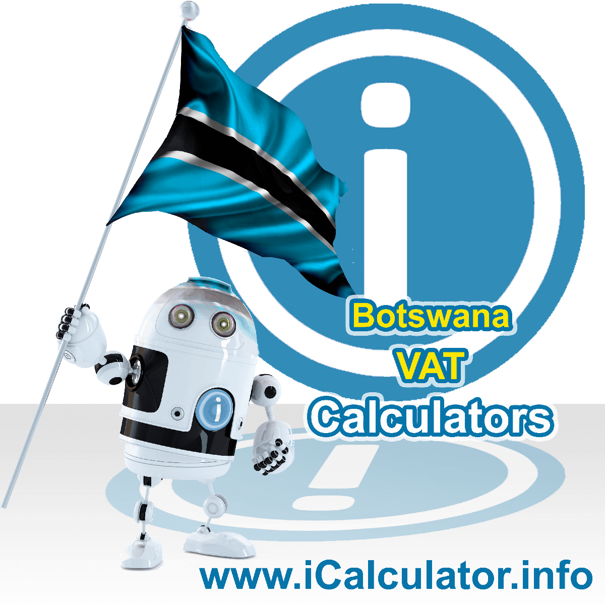 Botswana VAT Calculator. This image shows the Botswana flag and information relating to the VAT formula used for calculating Value Added Tax in Botswana using the Botswana VAT Calculator in 2020