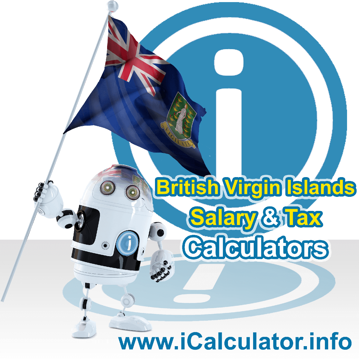 British Virgin Islands Salary Calculator. This image shows the British Virgin Islandsese flag and information relating to the tax formula for the British Virgin Islands Tax Calculator