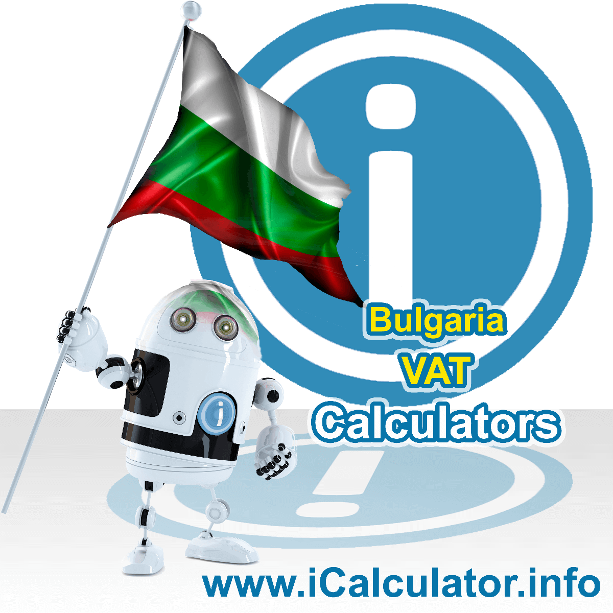 Bulgaria VAT Calculator. This image shows the Bulgaria flag and information relating to the VAT formula used for calculating Value Added Tax in Bulgaria using the Bulgaria VAT Calculator in 2020