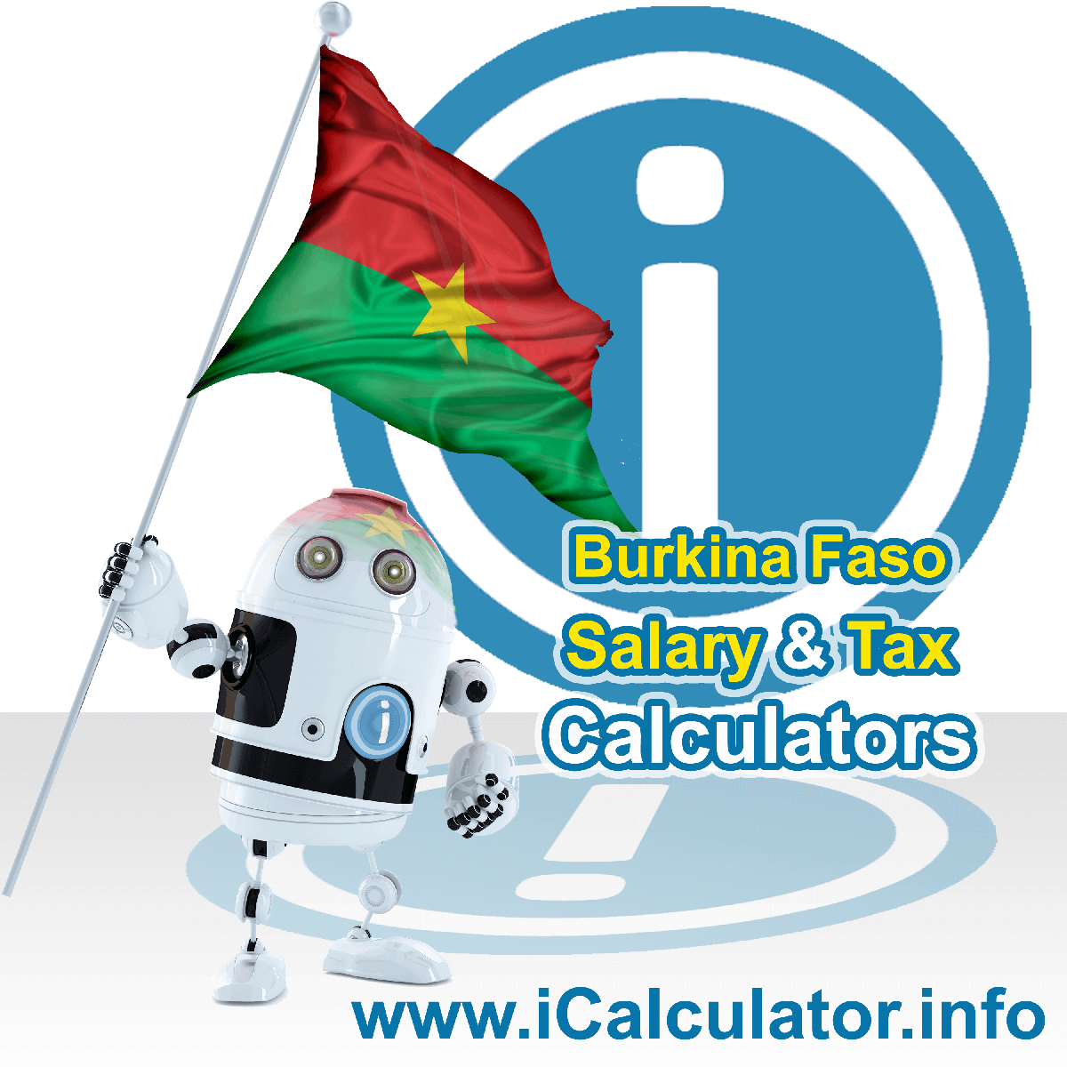 Burkina Faso Income Tax Calculator. This image shows the Burkina Faso flag and information relating to the tax formula for the Burkina Faso Tax Calculator