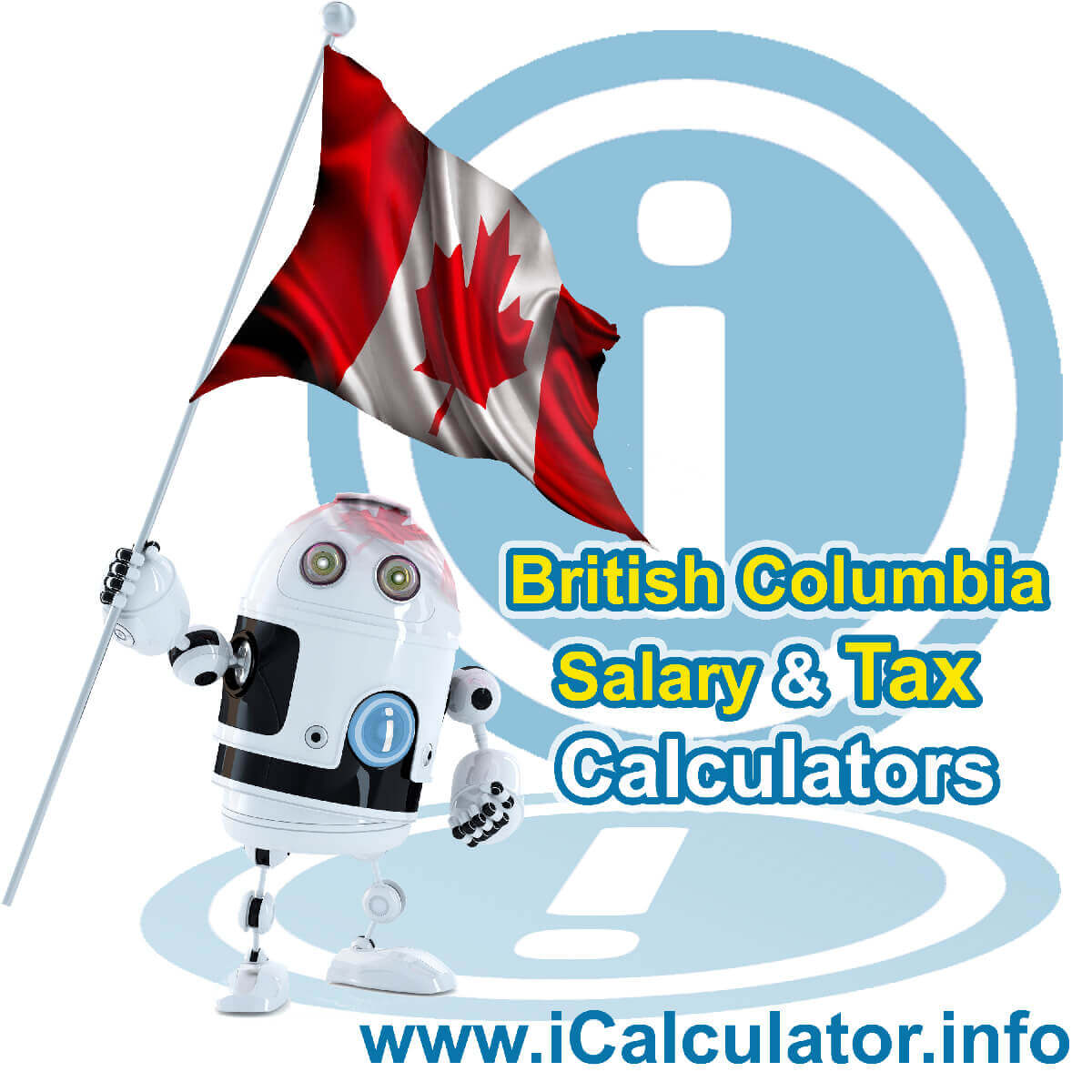 British Columbia 2020 Salary Comparison Calculator. This image shows the British Columbia flag and information relating to the tax formula used in the British Columbia 2020 Salary Comparison Calculator