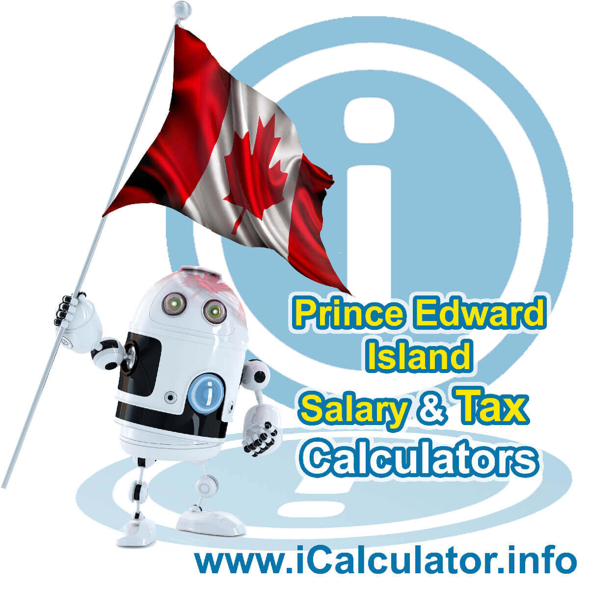 Prince Edward Island 2020 Salary Comparison Calculator. This image shows the Prince Edward Island flag and information relating to the tax formula used in the Prince Edward Island 2020 Salary Comparison Calculator