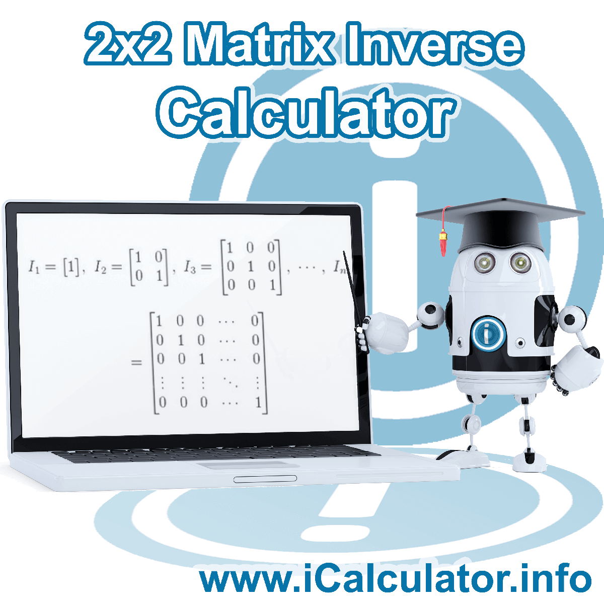 2x2 Matrix Inverse Calculator. This image shows the properties and Matrix formula for the 2x2 Matrix Inverse Calculator