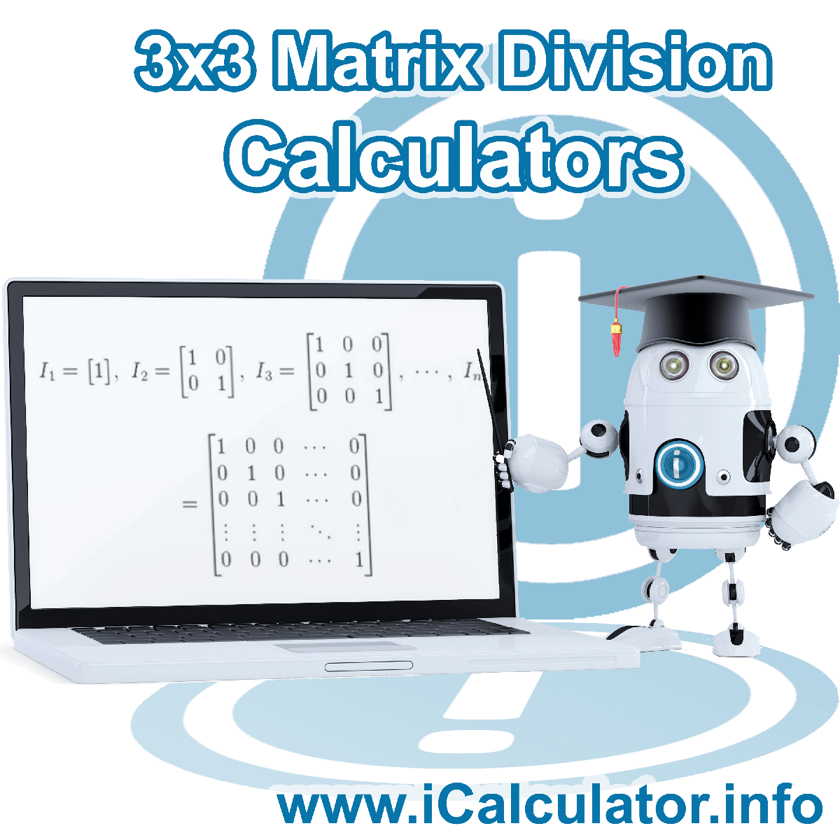 3x3 Matrix Division Calculator. This image shows the properties and Matrix formula for the 3x3 Matrix Division Calculator