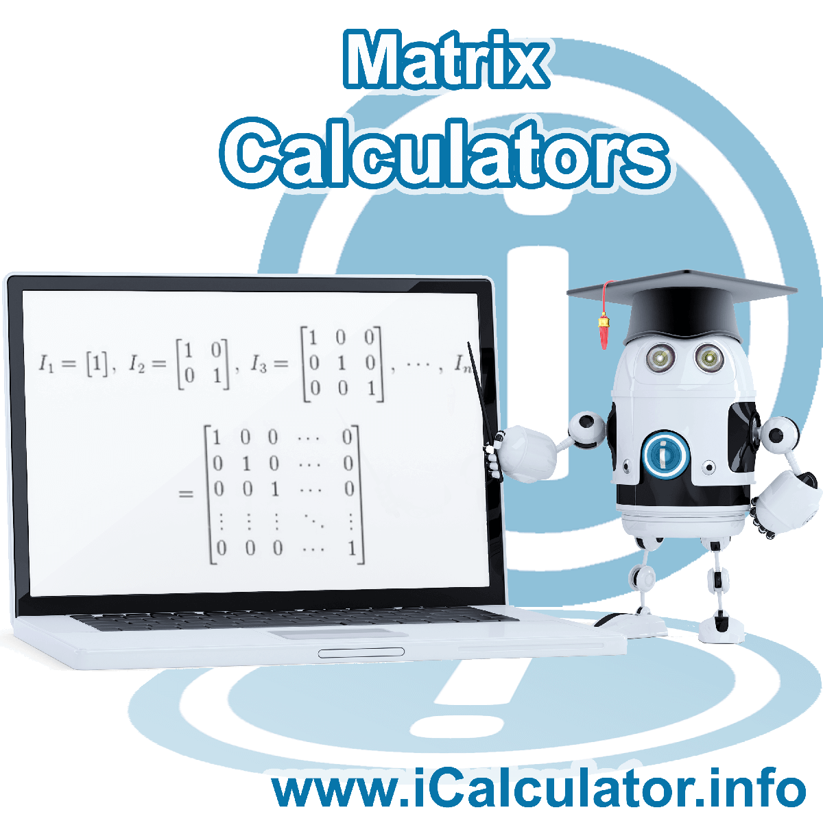 Matrix Calculators. This image shows the mathMatrix formula for the matrix formuals used in the Matrix Calculators on iCalculator