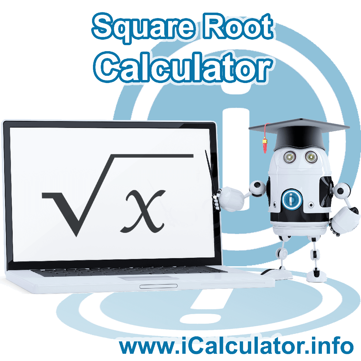 Square Root Calculator. This image shows the properties and Square Root formula for the Square Root Calculator