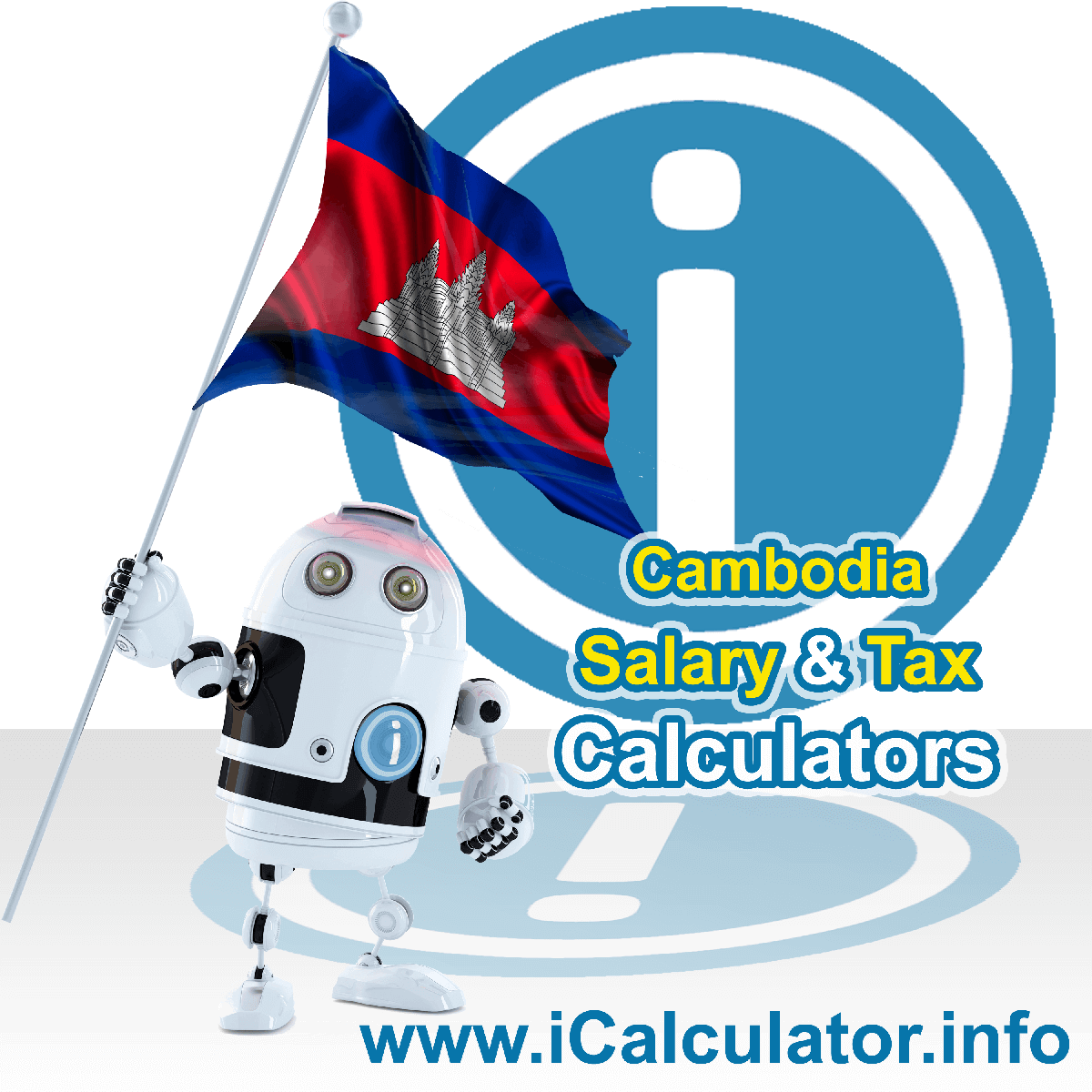 Cambodia Wage Calculator. This image shows the Cambodia flag and information relating to the tax formula for the Cambodia Tax Calculator
