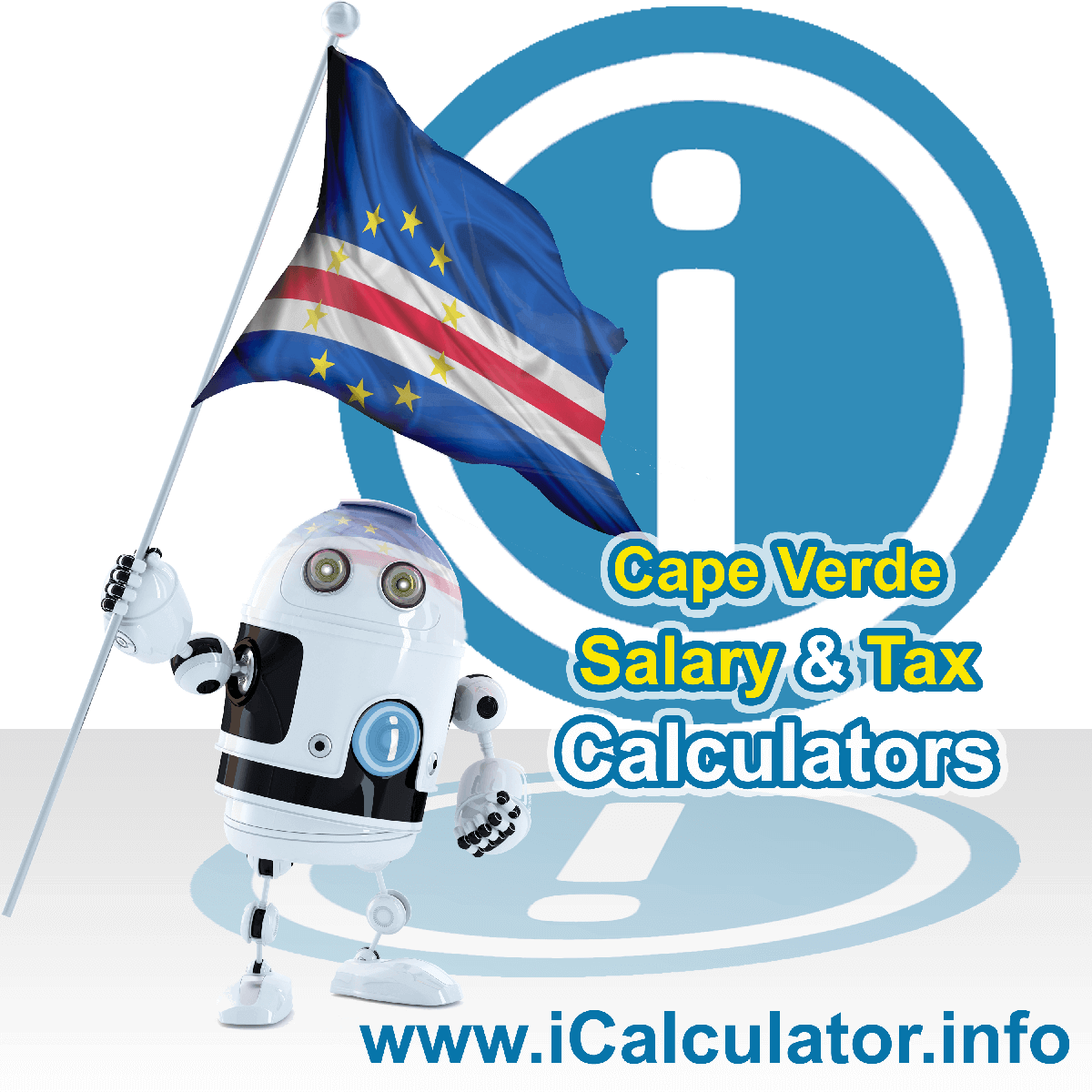 Cape Verde Salary Calculator. This image shows the Cape Verdeese flag and information relating to the tax formula for the Cape Verde Tax Calculator