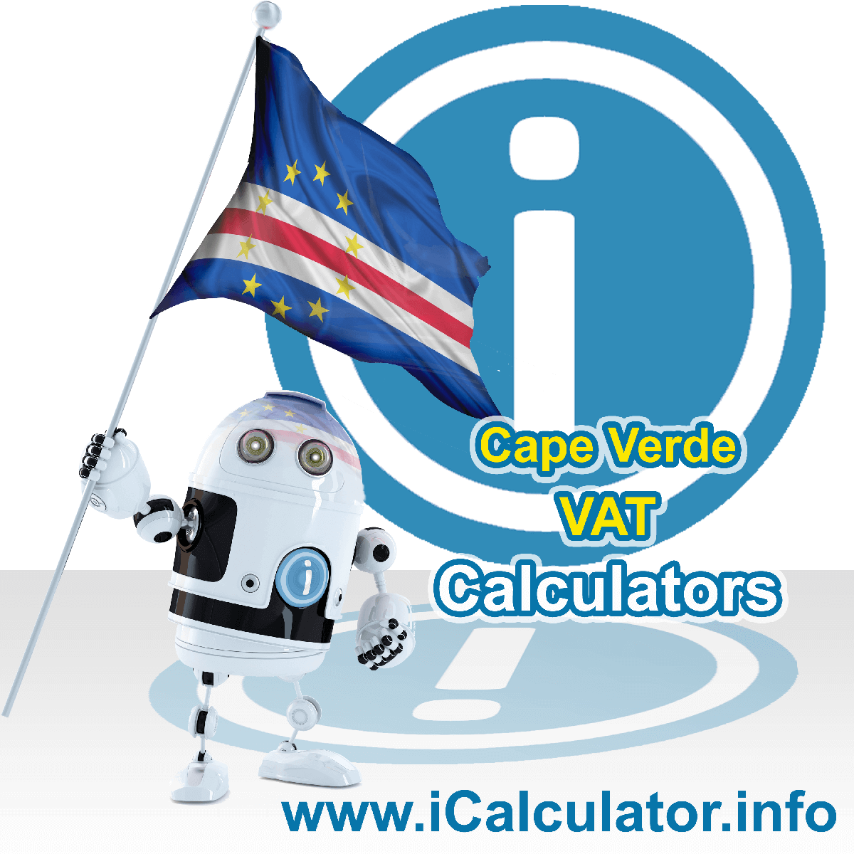 Cape Verde VAT Calculator. This image shows the Cape Verde flag and information relating to the VAT formula used for calculating Value Added Tax in Cape Verde using the Cape Verde VAT Calculator in 2021