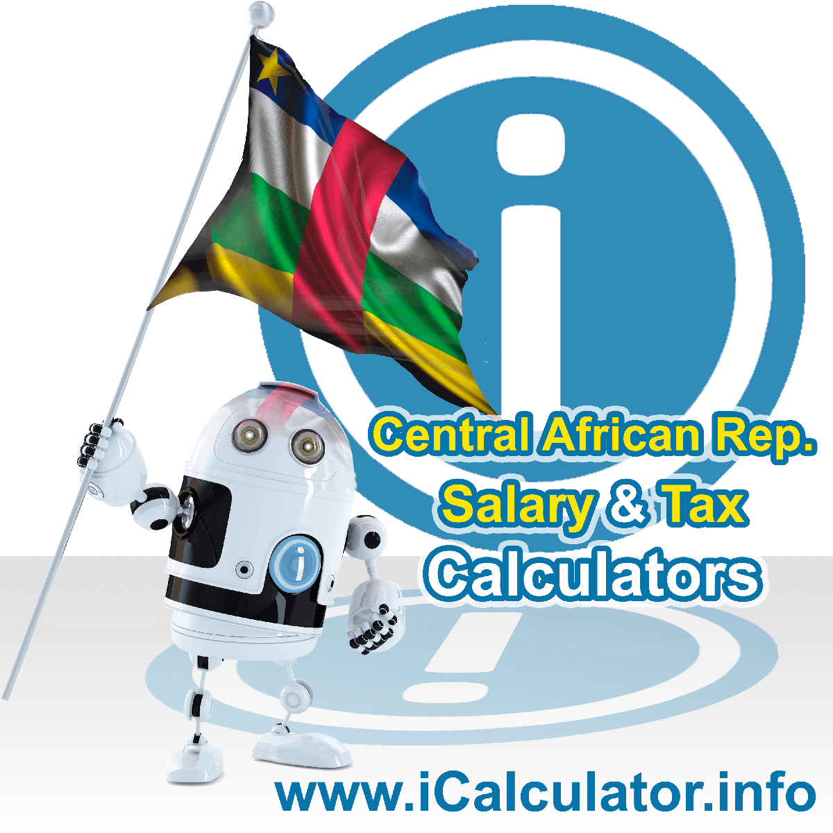 Central African Republic Wage Calculator. This image shows the Central African Republic flag and information relating to the tax formula for the Central African Republic Tax Calculator