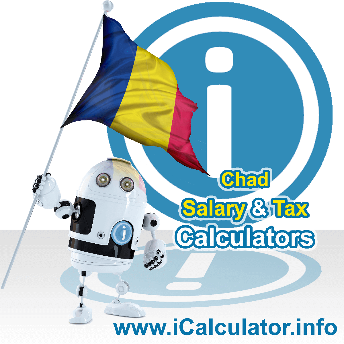 Chad Tax Calculator. This image shows the Chad flag and information relating to the tax formula for the Chad Salary Calculator