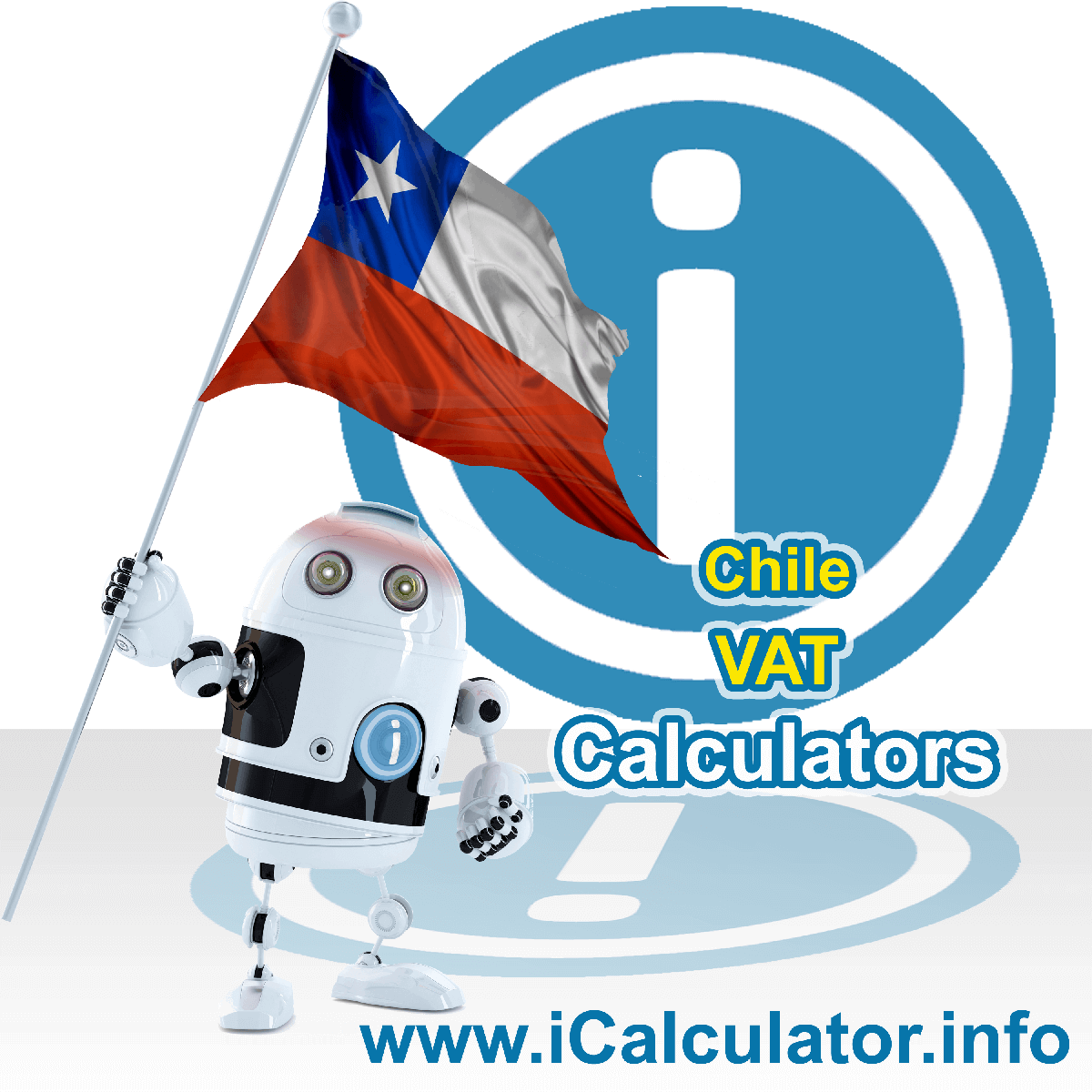 Chile VAT Calculator. This image shows the Chile flag and information relating to the VAT formula used for calculating Value Added Tax in Chile using the Chile VAT Calculator in 2021