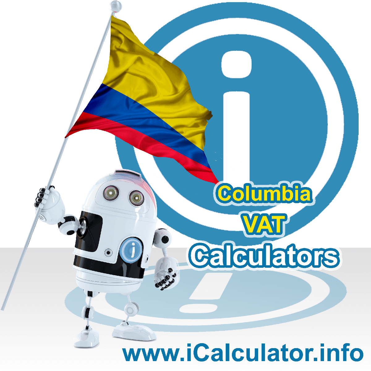 Colombia VAT Calculator. This image shows the Colombia flag and information relating to the VAT formula used for calculating Value Added Tax in Colombia using the Colombia VAT Calculator in 2020