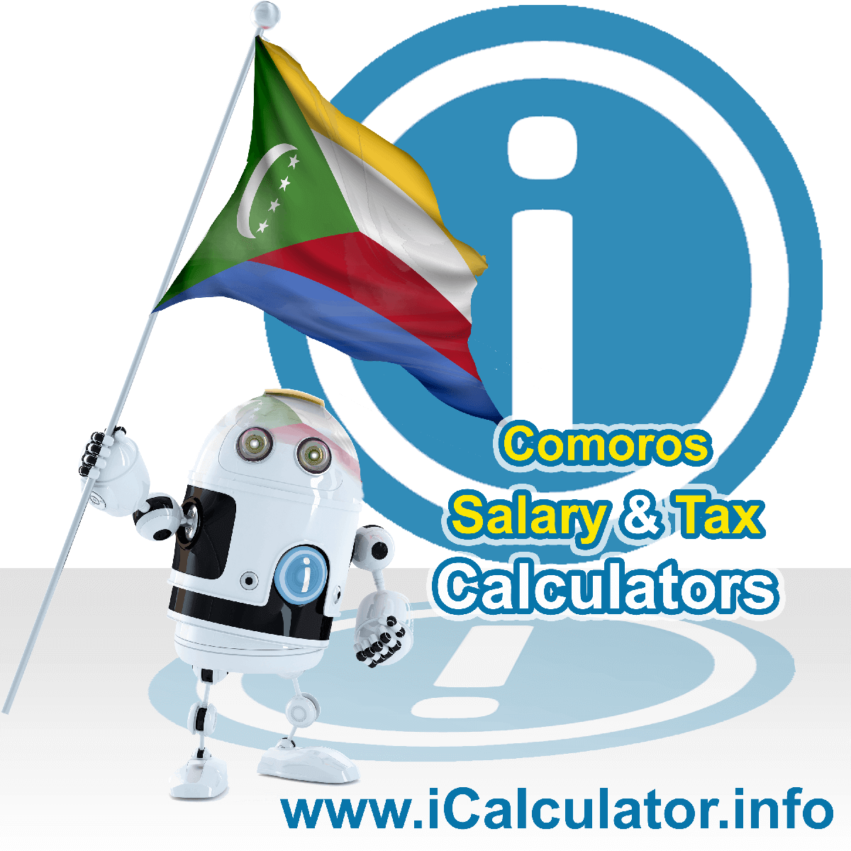 Comoros Wage Calculator. This image shows the Comoros flag and information relating to the tax formula for the Comoros Tax Calculator
