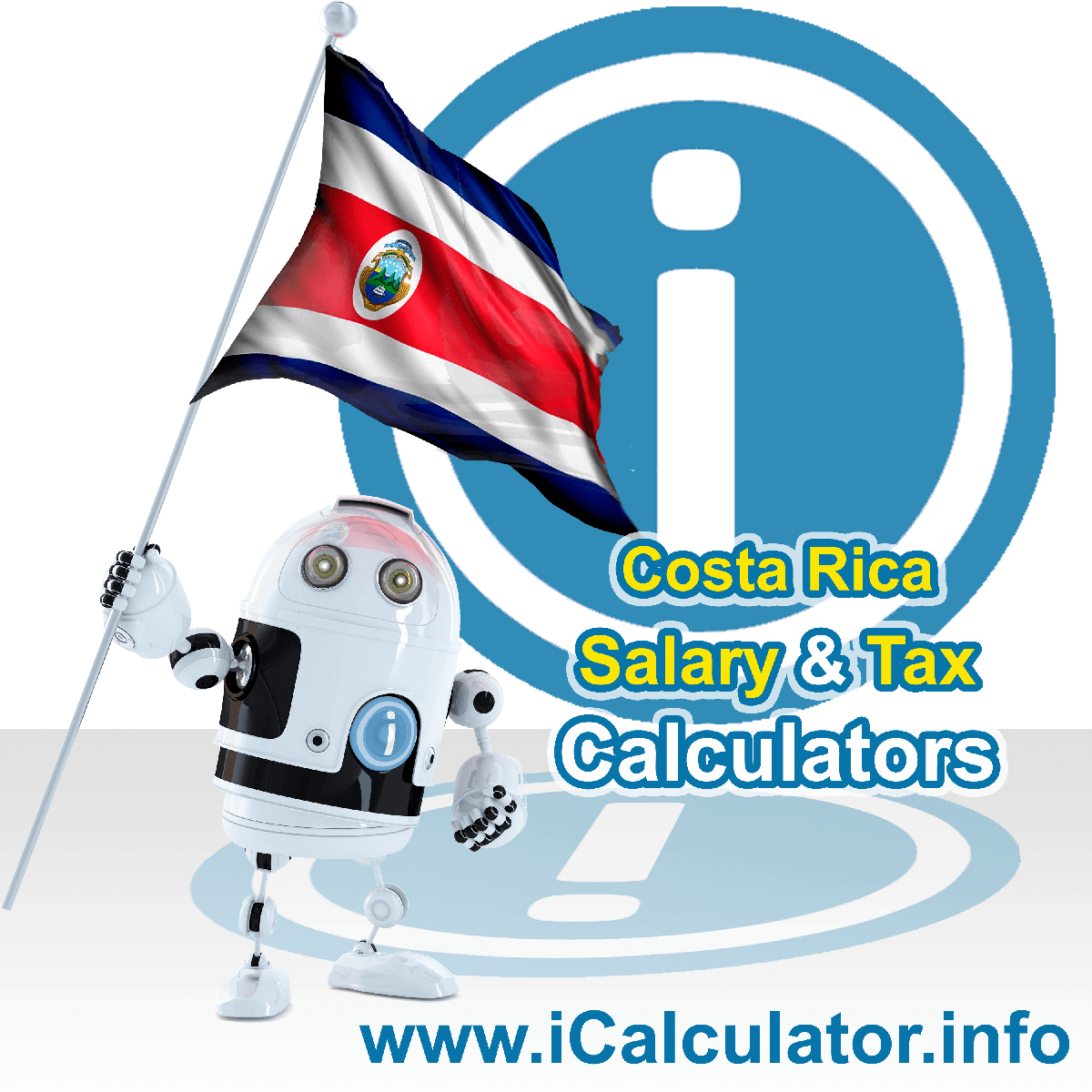 Costa Rica Wage Calculator. This image shows the Costa Rica flag and information relating to the tax formula for the Costa Rica Tax Calculator