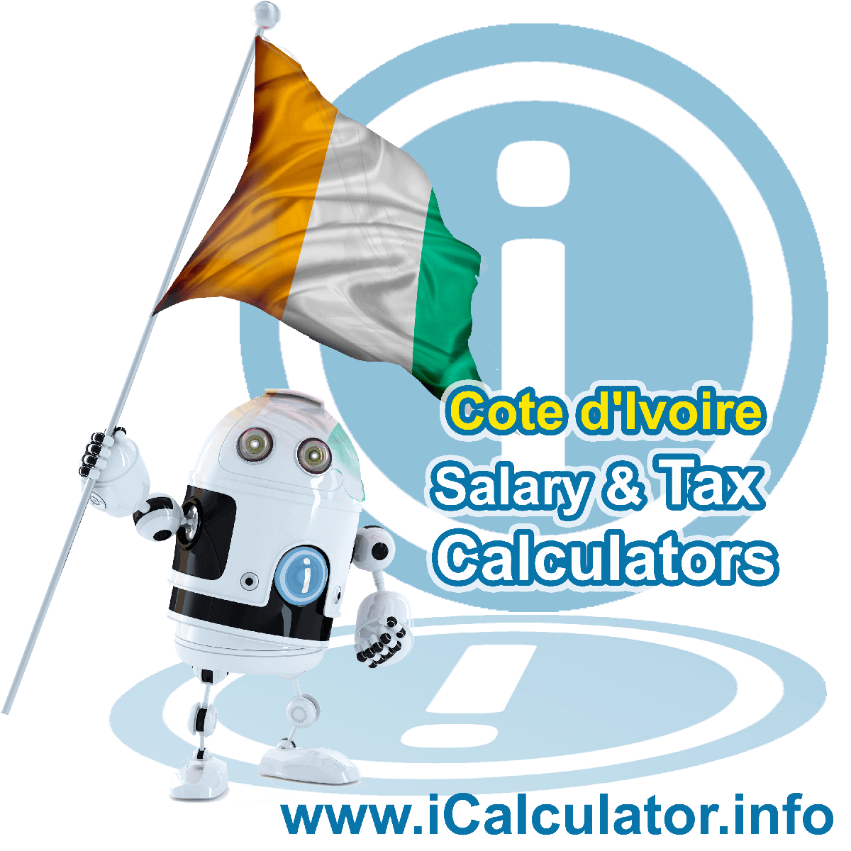 Cote Divoire Tax Calculator. This image shows the Cote Divoire flag and information relating to the tax formula for the Cote Divoire Salary Calculator