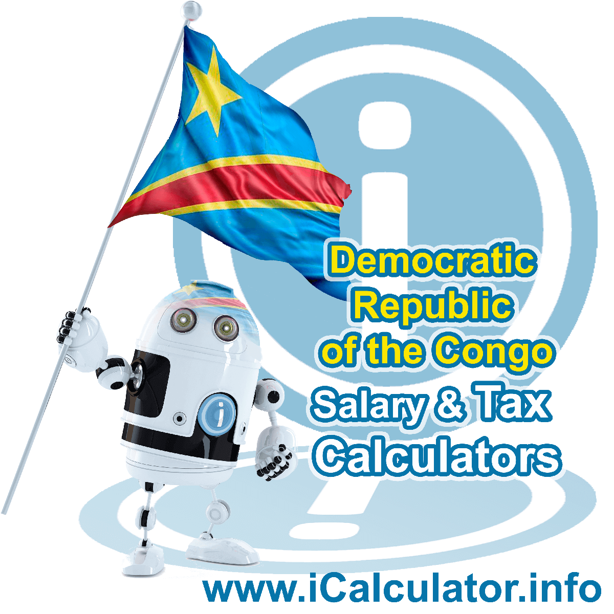 Democratic Republic Of The Congo Wage Calculator. This image shows the Democratic Republic Of The Congo flag and information relating to the tax formula for the Democratic Republic Of The Congo Tax Calculator