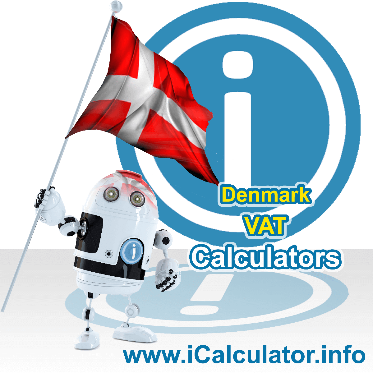 Denmark VAT Calculator. This image shows the Denmark flag and information relating to the VAT formula used for calculating Value Added Tax in Denmark using the Denmark VAT Calculator in 2020