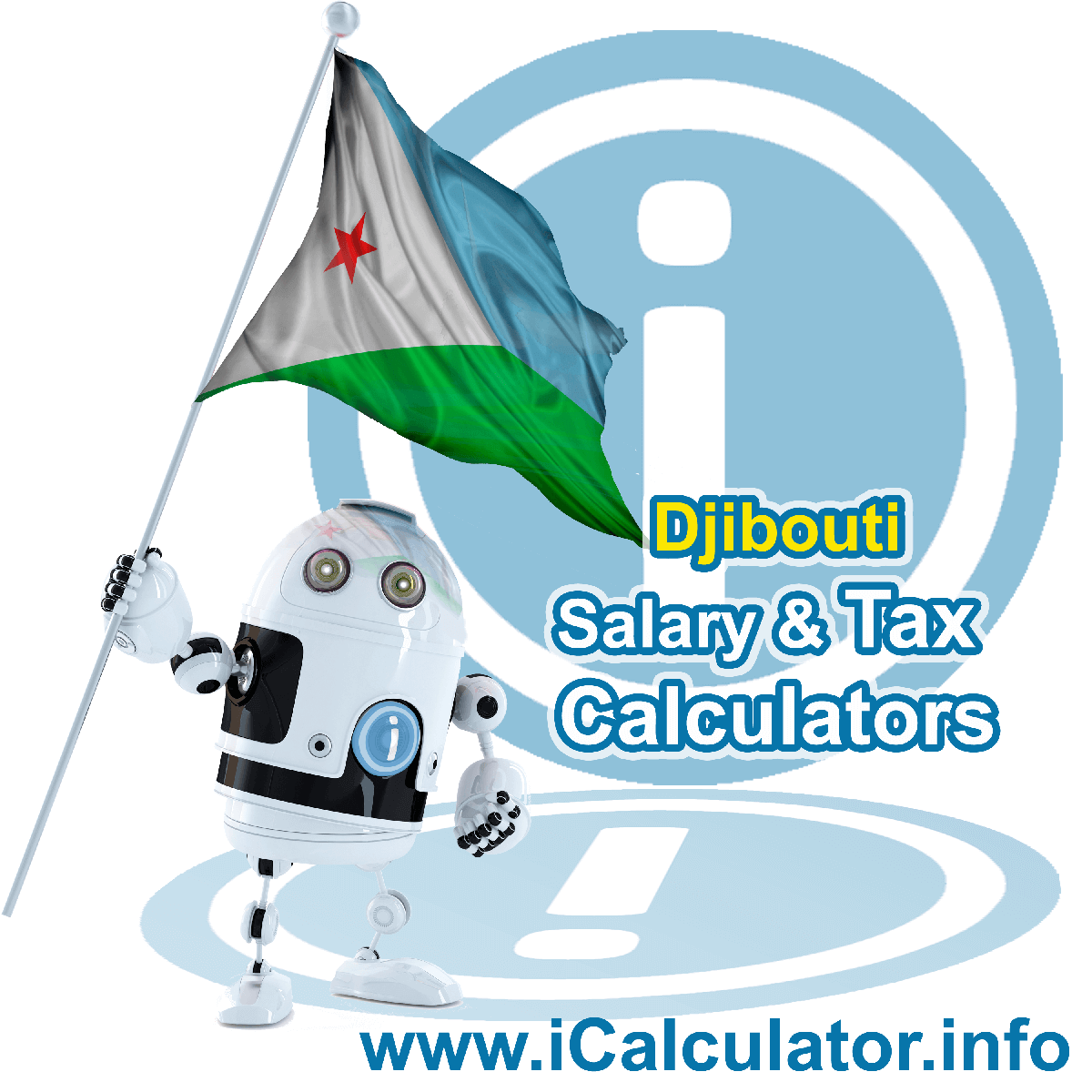 Djibouti Wage Calculator. This image shows the Djibouti flag and information relating to the tax formula for the Djibouti Tax Calculator