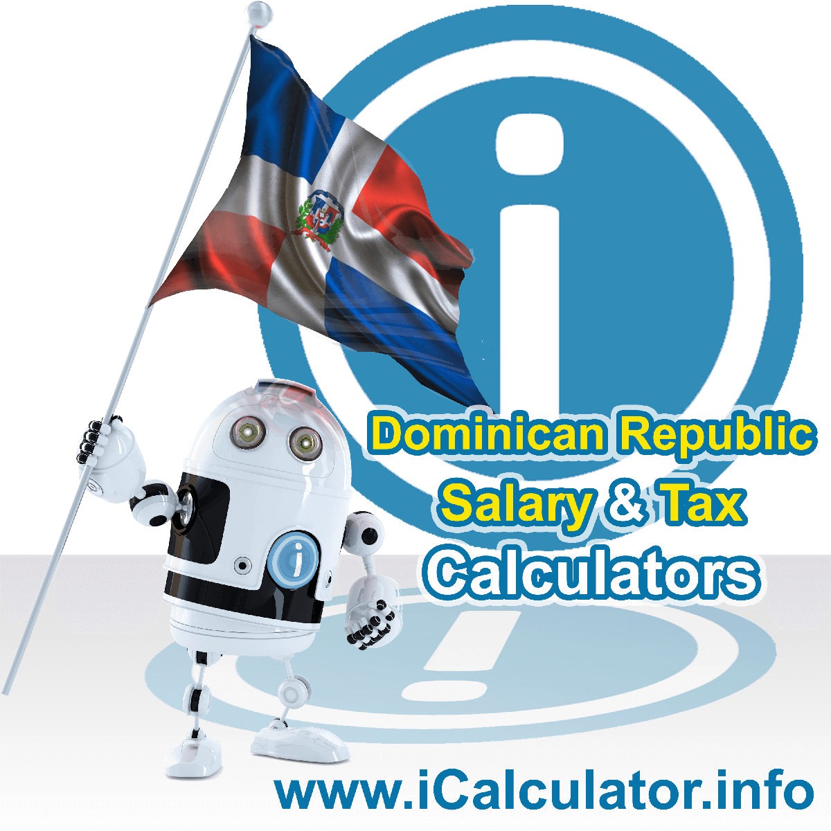 Dominican Republic Wage Calculator. This image shows the Dominican Republic flag and information relating to the tax formula for the Dominican Republic Tax Calculator