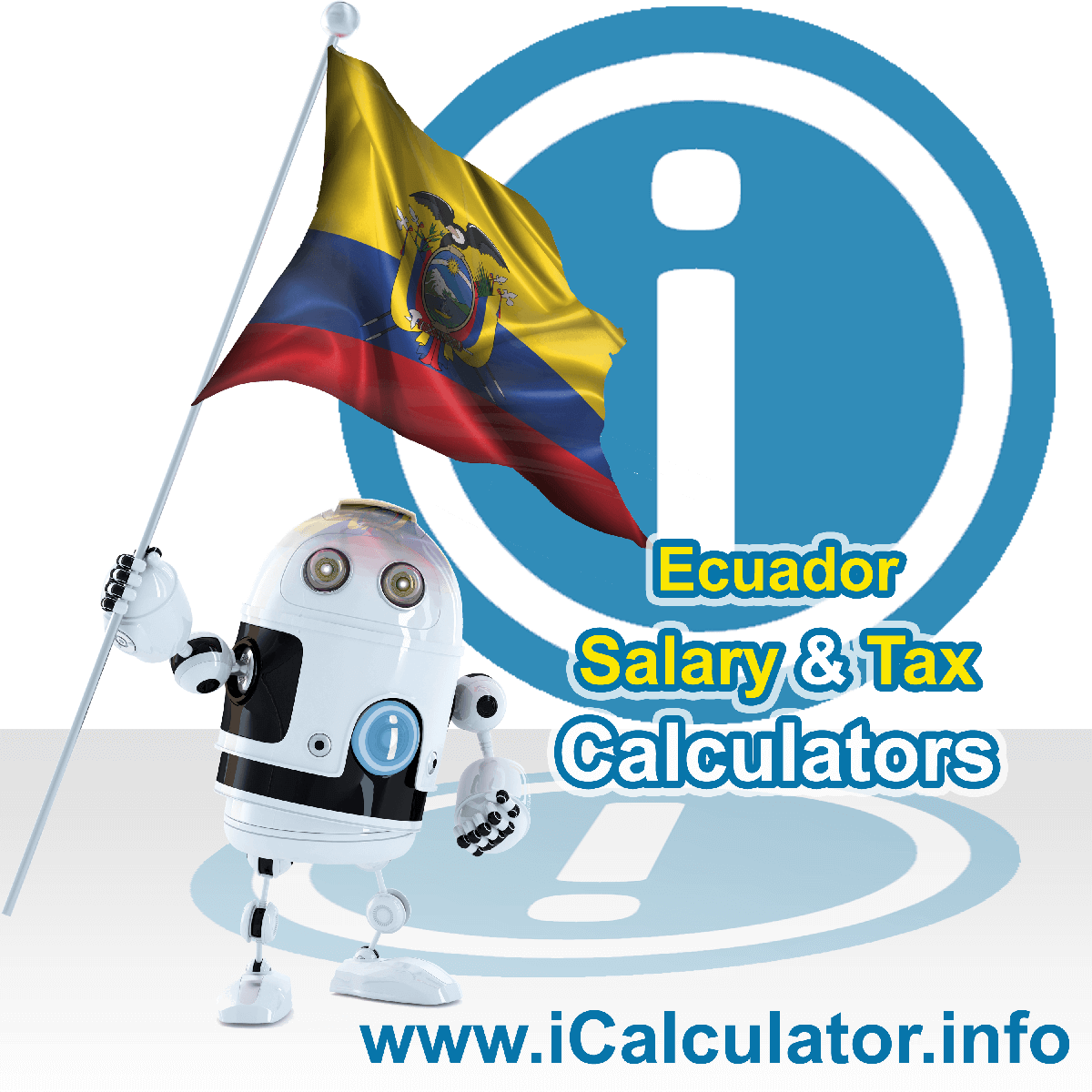 Ecuador Wage Calculator. This image shows the Ecuador flag and information relating to the tax formula for the Ecuador Tax Calculator