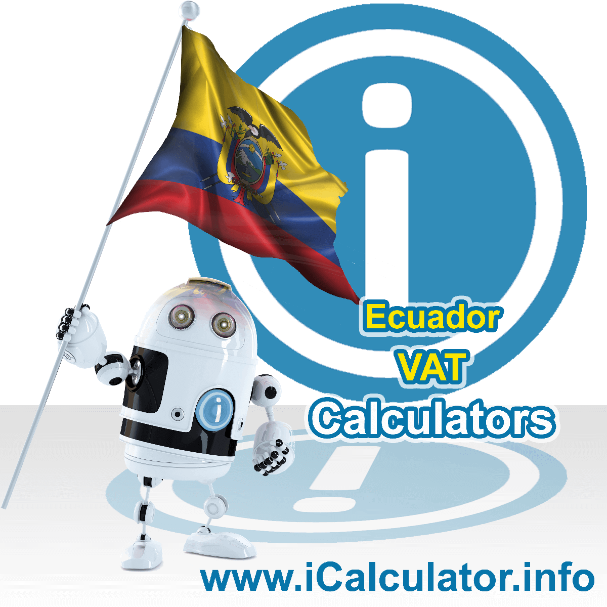 Ecuador VAT Calculator. This image shows the Ecuador flag and information relating to the VAT formula used for calculating Value Added Tax in Ecuador using the Ecuador VAT Calculator in 2020